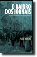 O Bairro dos Jornais: as histórias que marcaram o Bairro Alto e o seus jornais