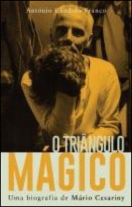 O Triângulo Mágico: uma biografia de Mário Cesariny