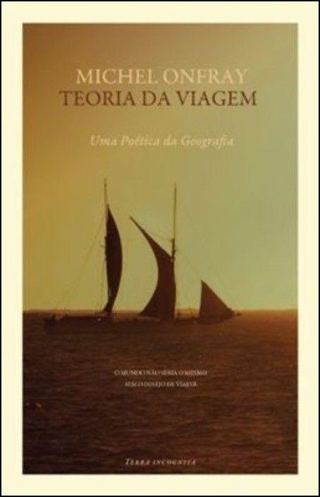 Teoria da Viagem: uma poética da geografia
