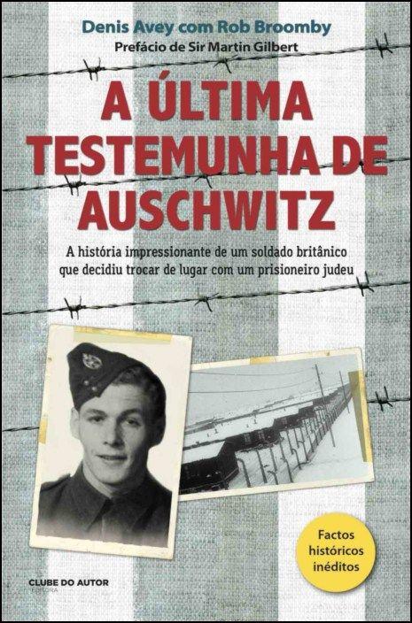 A Última Testemunha de Auschwitz