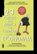 23 Coisas que Nunca lhe Contam Sobre a Economia