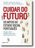 Cuidar do Futuro: Os mitos do estado social português