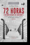 72 Horas: o último resgate de Auschwitz