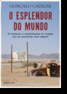 O Esplendor do Mundo: 99 destinos e experiências de viagem que marcaram o autor para sempre
