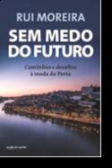 Sem Medo do Futuro: caminhos e desafios à moda do Porto
