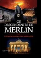 Os Descendentes de Merlin: o tesouro maldito dos Nibelungos