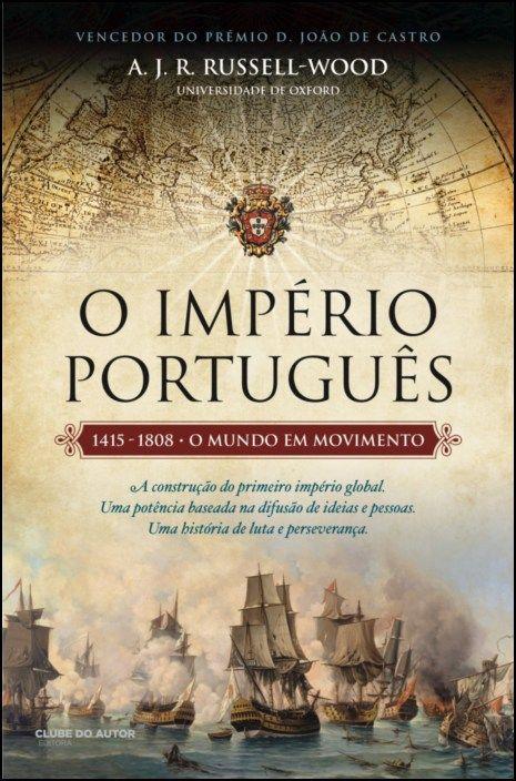O Império Português 1415-1808 - O Mundo em Movimento