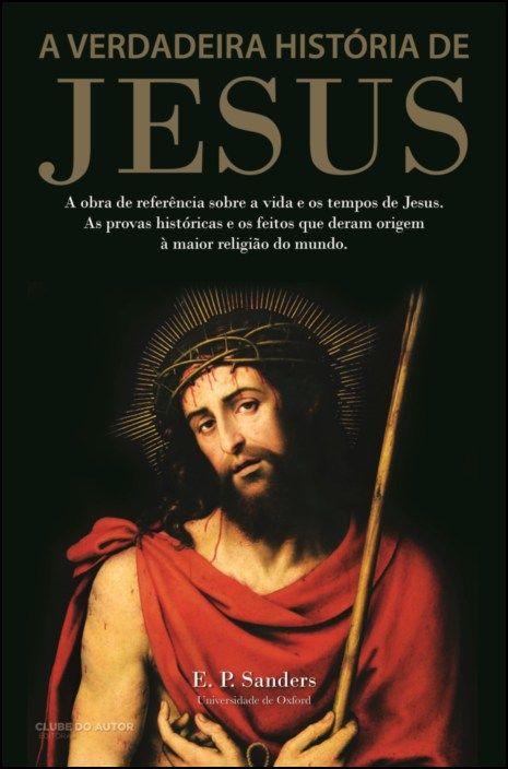 A Verdadeira História de Jesus