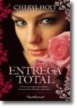 Entrega Total - Ele era um mestre da sedução… ela uma aluna disposta a aprender…