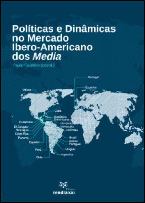 Políticas e Dinâmicas no Mercado Ibero-Americano dos Media
