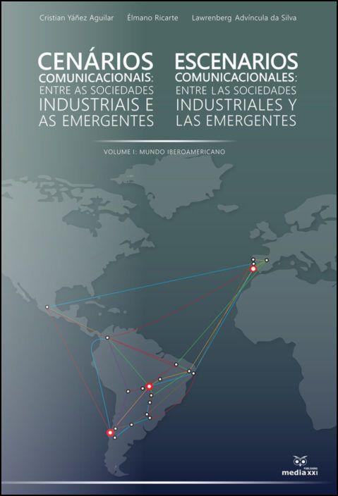 Cenários Comunicacionais entre as Sociedades Industriais e as Emergentes