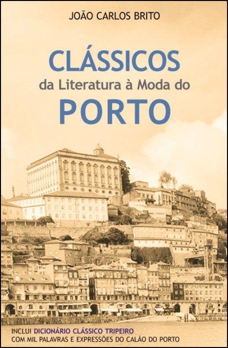 Clássicos da Literatura à Moda do Porto