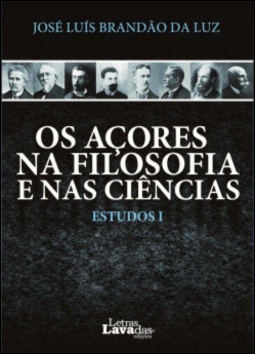 Os Açores na Filosofia e nas Ciências - Estudos I