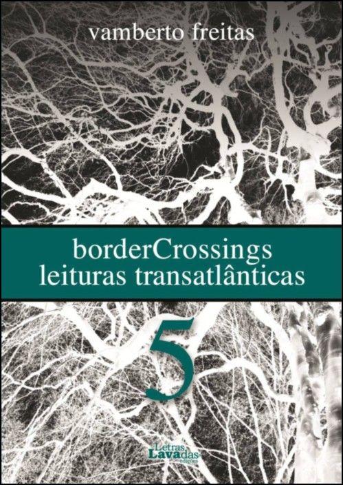 BorderCrossings - Leituras Transatlânticas 5
