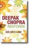 Deepak Chopra responde: tudo sobre o amor