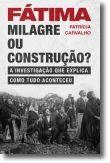 Fátima: milagre ou construção?