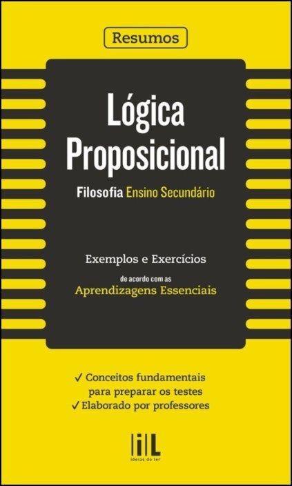 Resumos - Lógica Proposicional - Filosofia - Ensino Secundário