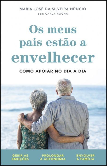 Os Meus Pais Estão a Envelhecer: como apoiar no dia a dia