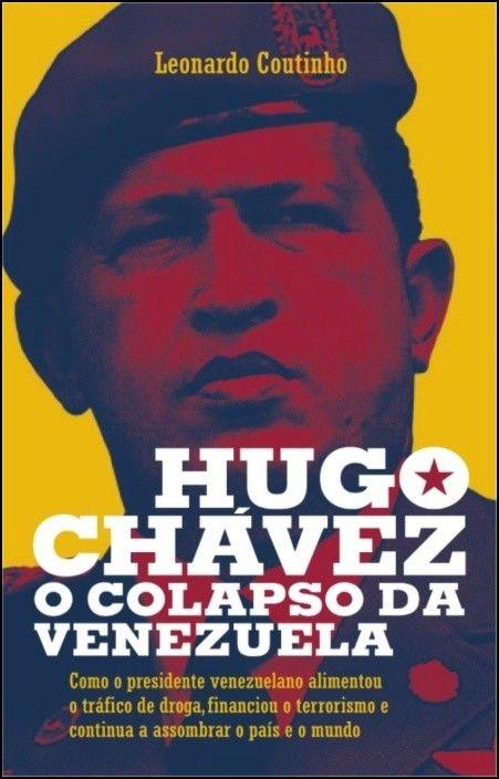 Hugo Chávez - O Colapso da Venezuela