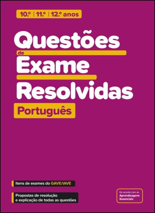 Questões de Exame Resolvidas - Português - 10.º/11.º/12.º anos