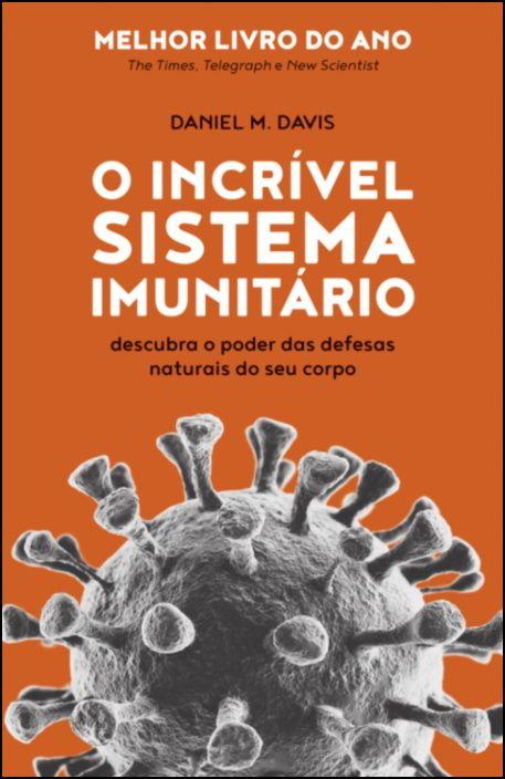 O Incrível Sistema Imunitário