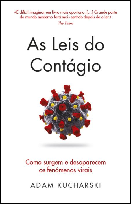 As Leis do Contágio - Como Surgem e Desaparecem os Fenómenos Virais