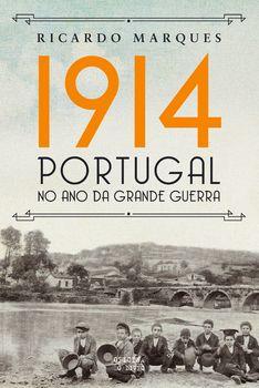 1914 ? Portugal no ano da Grande Guerra