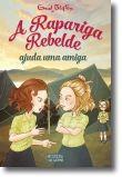A Rapariga Rebelde Ajuda uma Amiga - Nº 5