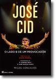José Cid: O Lado B de Um Provocador
