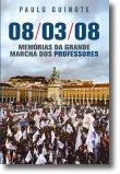 08/03/08 - Memórias da Grande Marcha dos Professores