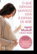 O Que Esperar Quando Se Está à Espera de Bebé
