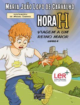 Hora H - Viagem a Um Reino Maior - Livro 4