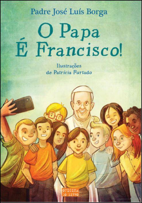 O Papa É Francisco
