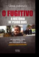O Fugitivo: a história de Pedro Dias