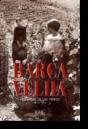 Barca Velha - Histórias de Um Vinho