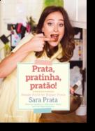 Prata, Pratinha, Pratão!