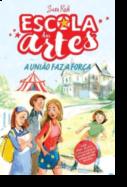 Escola das Artes (1)  - A União Faz a Força