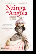 Nzinga de Angola - A Rainha Guerreira de África