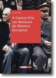 A Guerra Fria em Manuais de História Europeus