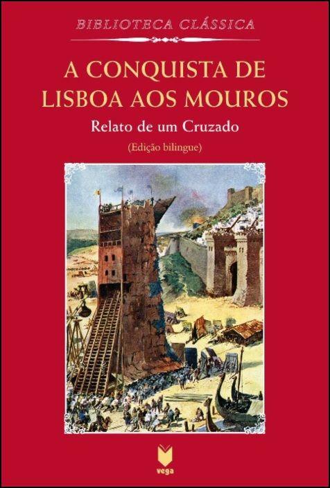 A Conquista de Lisboa aos Mouros - Relato de um Cruzado
