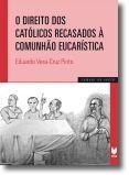 O Direito dos Católicos Recasados à Comunhão Eucarística