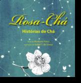 Rosa-Chá: histórias de chá