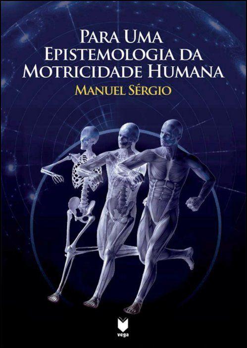 Para Uma Epistemologia da Motricidade Humana: prolegómenos a uma nova ciência do homem