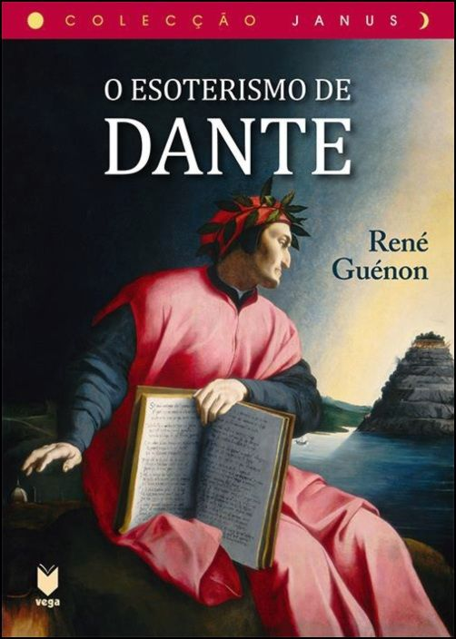 O Esoterismo de Dante (seguido de «São Bernardo»)