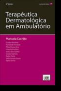 Terapêutica Dermatológica em Ambulatório 2ª Edição