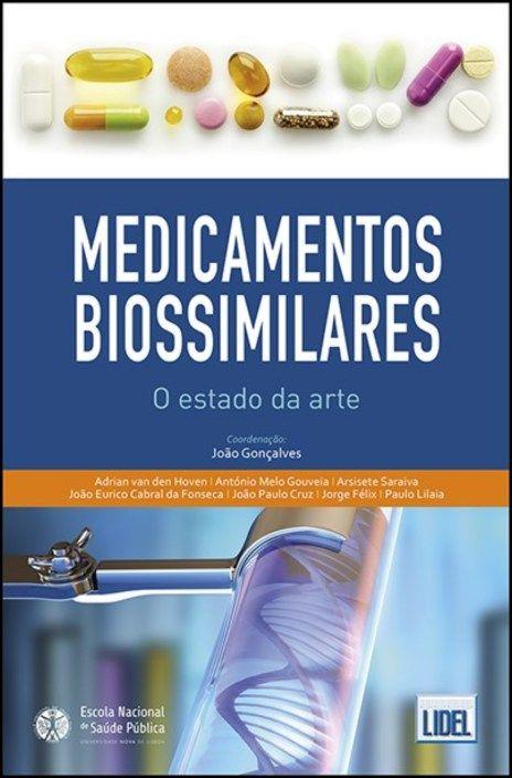 Medicamentos Biossimilares - O Estado da Arte