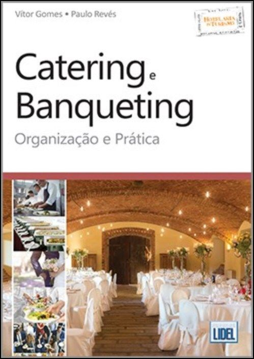 Catering e Banqueting - Organização e Prática