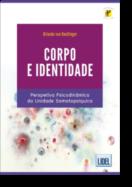 Corpo e Identidade - Perspetiva Psicodinâmica da Unidade Somatopsíquica
