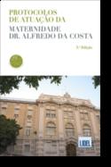 Protocolos de Atuação da Maternidade Dr. Alfredo da Costa