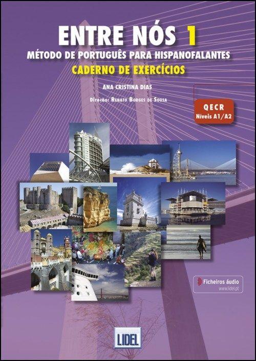 Entre Nós 1 - Caderno de Exercícios - Método de Português para Hispanofalantes